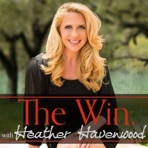 The Win Podcast with Heather Havenwood Jennifer Briney