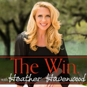 The Win Podcast with Heather Havenwood Daniel Hall