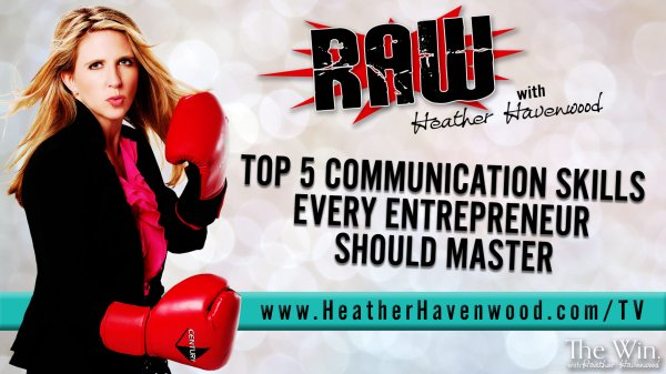 RAW The Win Heather Havenwood - Communication Skills