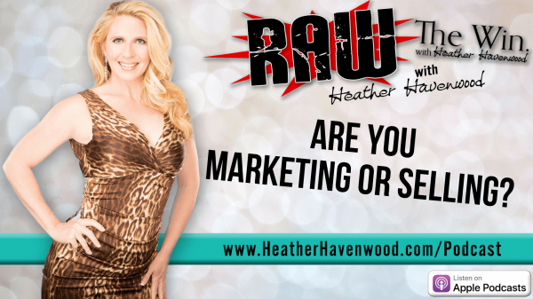 Marketing or Selling The Win Heather Havenwood