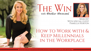 WHH57: How to Work and Keep with Millennials in the Workplace with Pamella Horton