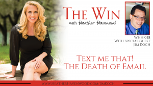 WHH58: Text me that! The Death of Email with Jim Koch