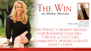 WHH66 - The Perfect Money Model for Business Coaches - Create a Cult Like Community, where clients don't leave.