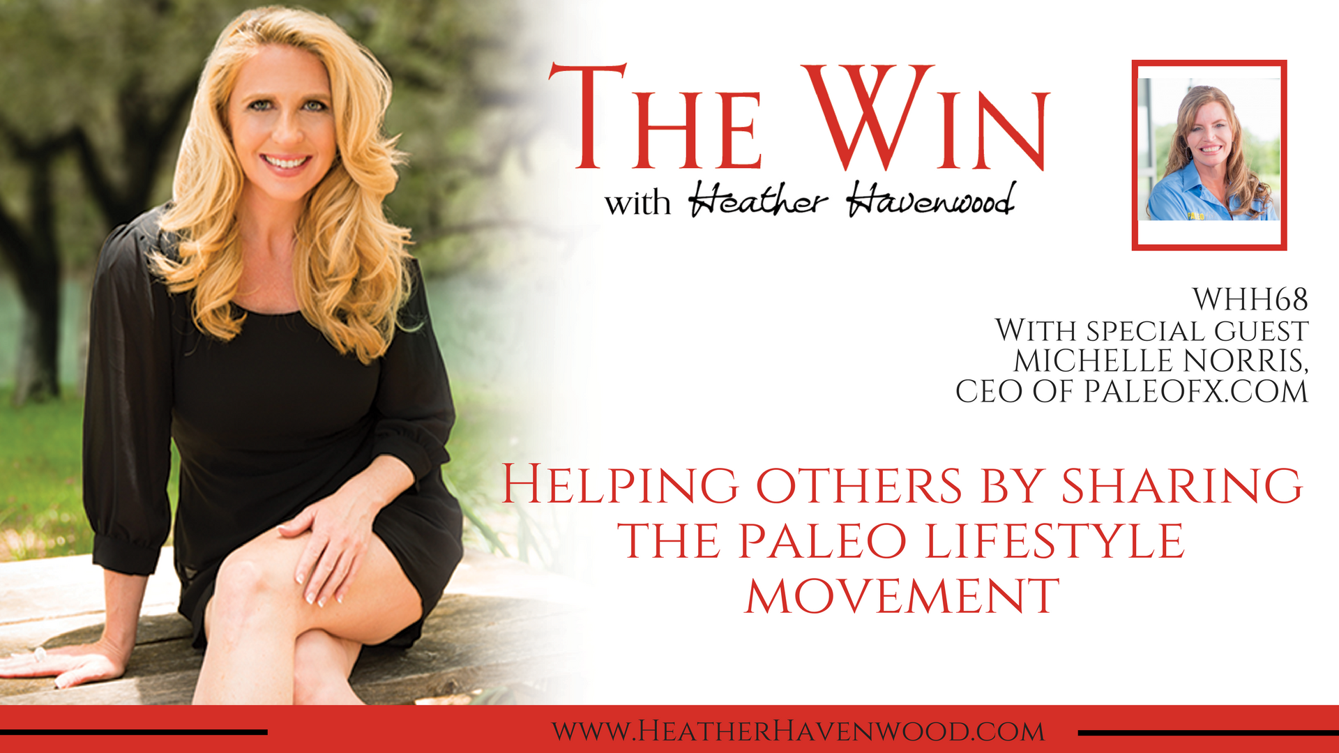 WHH68: Discover a true passion of helping others, through sharing what a Paleo Lifestyle Really is with Michelle Norris