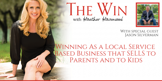 Winning as a Local Service Based Business that SELLS to Parents and to their KIDS - Jason Silverman