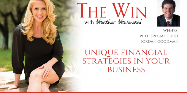 Unique Financial Strategies in Your Business With Jordan Goodman