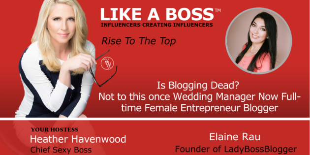 Is Blogging Dead? Not to this once Wedding Manage Now Full-time Female Entrepreneur Blogger with Elaine Rau