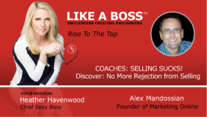 COACHES: SELLING SUCKS! Discover: No More Rejection from Selling with Alex Mandossian